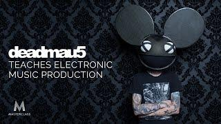 deadmau5 Teaches Electronic Music Production | Official Trailer