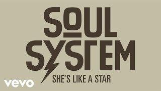 Soul System - She's Like a Star